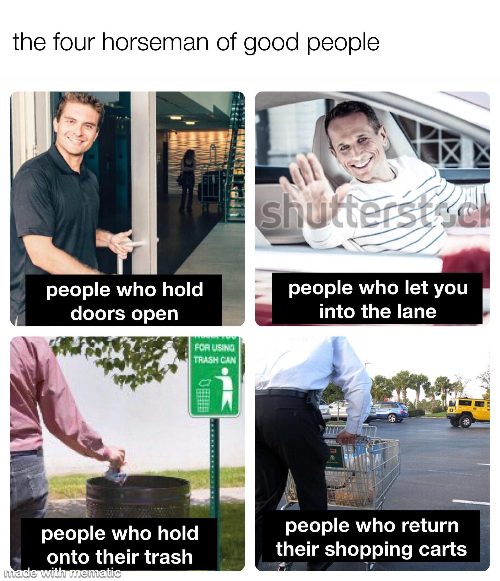 Wholesome memes,  Wholesome Memes Wholesome memes,  text: the four horseman of good people people who hold doors open people who hold onto their trash wit memati people who let you into the lane people who return their shopping carts