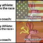 Dank Memes Dank,  text: Any athlete: loses the race His coach: Any Athlete: wins the race* His coach: Yourfailure our success—  Dank,