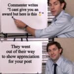 """Wholesome Memes Wholesome memes, Reddit, Morse text: Commenter writes """"I cant give you an award but here is this They went out of their way to show appreciation • for your post  Wholesome memes, Reddit, Morse"""