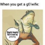 Wholesome Memes Wholesome memes, Respect text: When you get a gf/wife: Hippity hoppity You re now my priority  Wholesome memes, Respect