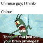 Spongebob Memes Spongebob, CCP text: Chinese guy: I think- China: That