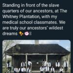Wholesome Memes Black, America, Americans, Whitney Plantation, The Whitney, Louisiana text: Syd* @-botttt Standing in front of the slave quarters of our ancestors, at The Whitney Plantation, with my medical school classmates. We are truly our ancestors