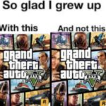 other memes Funny, GTA, Skyrim, Cake Day, Playstation, GTA San Andreas text: So glad I grew up With this And not this  Funny, GTA, Skyrim, Cake Day, Playstation, GTA San Andreas