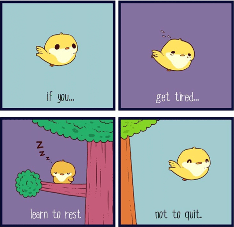 """Wholesome memes,  Wholesome Memes Wholesome memes,  text: if you"""". learn to rest get tiredm not to quit."""