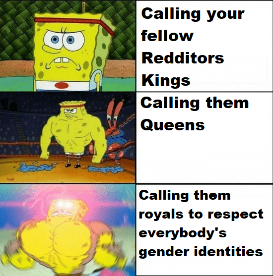 Wholesome memes, Kansas City, Royals Wholesome Memes Wholesome memes, Kansas City, Royals text: aø Calling your fellow Redditors Kings Calling them Queens Calling them royals to respect everybody's gender identities