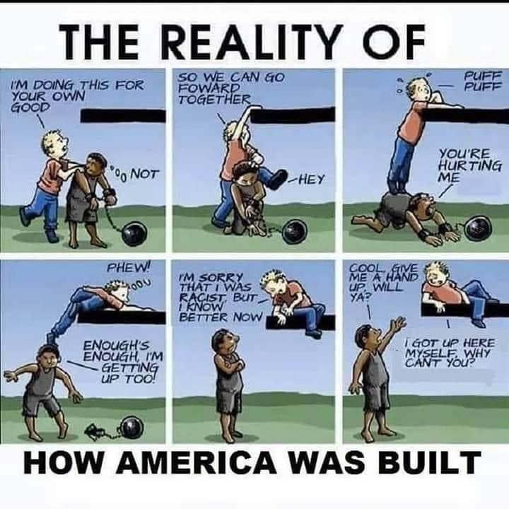 Political, America, Tulsa, Industrial, Democrats, Asians Political Memes Political, America, Tulsa, Industrial, Democrats, Asians text: THE REALITY OF I'M DOING THIS FOR ycuR OWN Nor WAR TOGET E q.A9/R5Xs Bur BETTER te•W —HEY you'RE HuRTING i HERE HOW AMERICA WAS BUILT