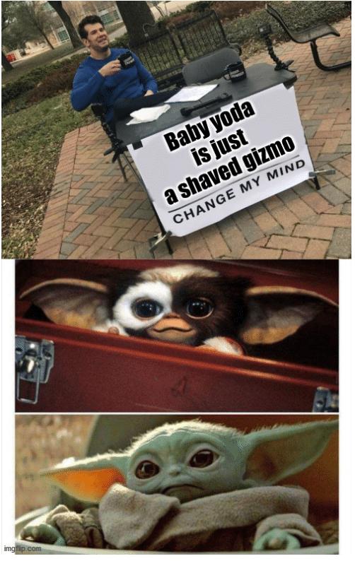 Funny, Gizmo, Yoda, Gremlins, Baby Yoda, Mom other memes Funny, Gizmo, Yoda, Gremlins, Baby Yoda, Mom text: