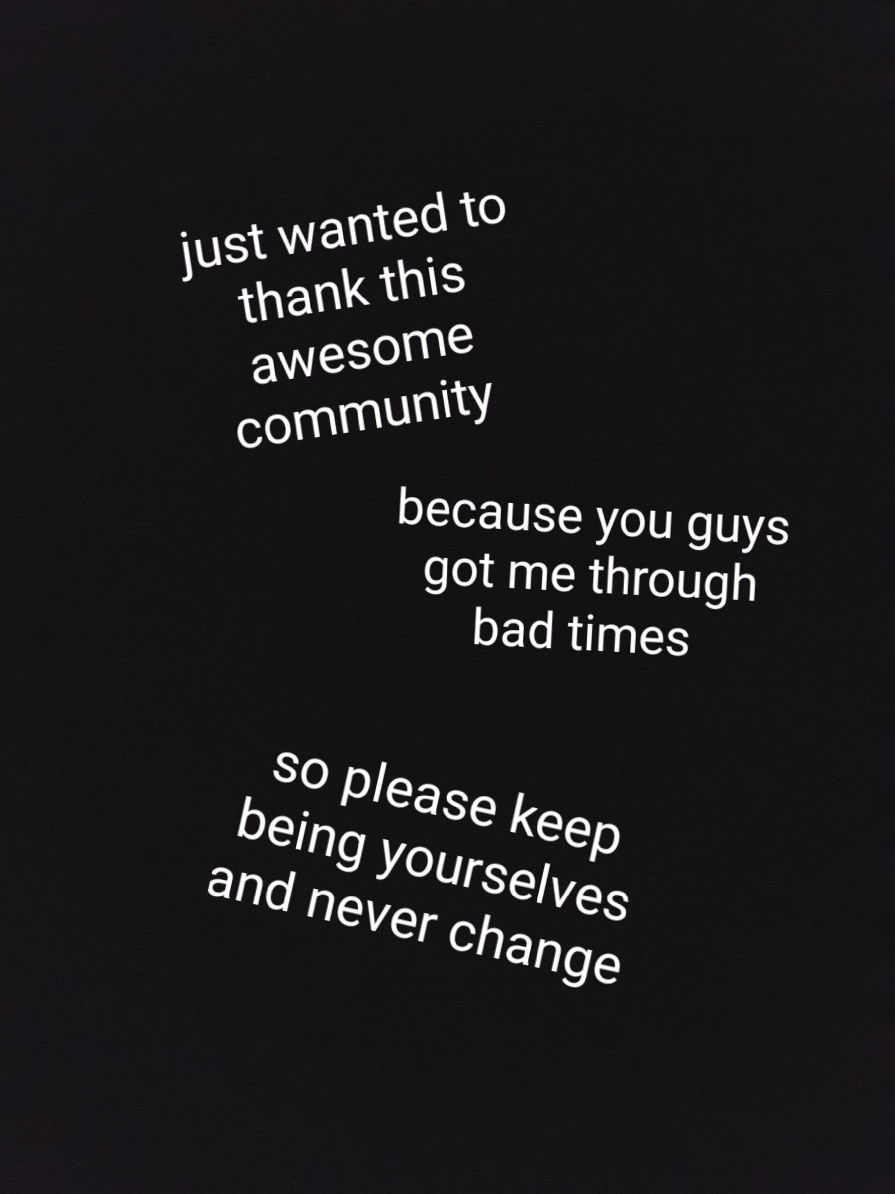 Wholesome memes, Thank Wholesome Memes Wholesome memes, Thank text: because you guys got me through bad so please keep being yourselves and never change