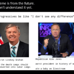 Political Memes Political,  text: This meme is from the future. You won