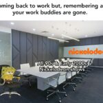 Spongebob Memes Spongebob,  text: Coming back to work but, remembering all your work buddies are gone.