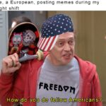 other memes Funny, American, European, Europe, America, Canadian text: Me, a European, posting memes during my ni ht shift 1 0 u do fe000w A  Funny, American, European, Europe, America, Canadian