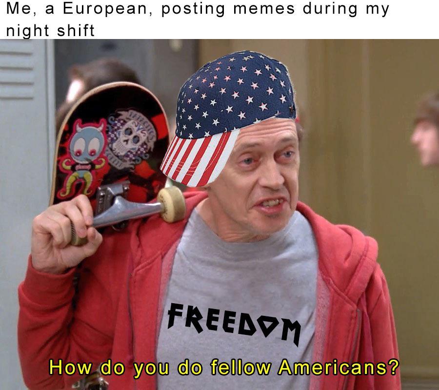 Funny, American, European, Europe, America, Canadian other memes Funny, American, European, Europe, America, Canadian text: Me, a European, posting memes during my ni ht shift 1 0 u do fe000w A