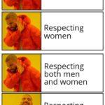 Dank Memes Dank, Drake, THATS, Respecting, Respect, Reddit text: Respecting men Respecting women Respecting both men and women Respecting people who deserve it  Dank, Drake, THATS, Respecting, Respect, Reddit