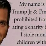 Political Memes Political, Trump, Trumps, Eric Trump, Eric, Trump Foundation text: My name is Donald Trump Jr & I
