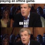 Dank Memes Dank, Minecraft, Xbox, WiFi, Skyrim, Imgflip text: When your mom turns off the router, but yowre playing an offline game: mematic ANYWAY  Dank, Minecraft, Xbox, WiFi, Skyrim, Imgflip