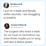Political Memes Political, Bill Mitchell, Soledad, Karen, Covid text: Bill Mitchell @mitchellvii I put on a mask and literally within seconds, I am struggling to breathe. Soledad O