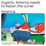 Spongebob Memes Spongebob,  text: Experts: America needs to flatten the curve! America: u.