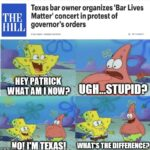 Spongebob Memes Spongebob, Texans, Texan, COVID text: Texas bar owner organizes