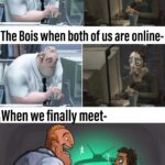 Dank Memes Dank, Tony text: The Bois when one of the online friends is not online- The Bois when both of us are online- When we finall meet-  Dank, Tony
