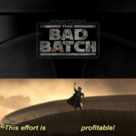 Star Wars Memes Prequel-memes, Disney, Bad Batch, Bad Bitch, Star Wars, The Bad Bitch text: ano 3AYC% %This effort is profitable!