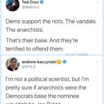 Political Memes Political, Cruz, Trump, Republicans, Vandals, Donald Trump text: Ted Cruz @tedcruz Dems support the riots. The vandals. The anarchists. That