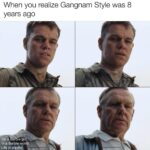 other memes Funny, Barbie, Gangnam, Mark, Life, Barble text: When you realize Gangnam Style was 8 years ago I