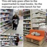 Wholesome Memes Wholesome memes, Mr Manager Guy text: This old lady goes often to the supermarket to read books. So the manager put a little bench for her  Wholesome memes, Mr Manager Guy