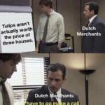 History Memes History, Merchant, Animal Crossing, Tulips, Tulipmania, Ottomans text: Tulips aren