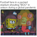 "Memes football text: Football fans in a packed stadium shouting ""BOO"" in unison during a global pandemic  football"