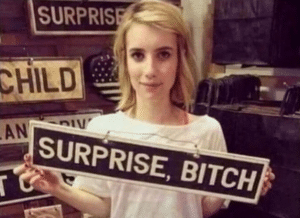 Surprise bitch holding sign Holding Sign meme template