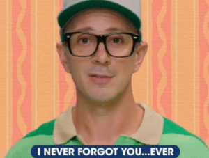 Steve 'I never forgot you, ever' 4305,4392,4390,4318,4320,4321,4326,4385,4384,4379,4374,4367,4364,4363,4353,4331 popular meme template